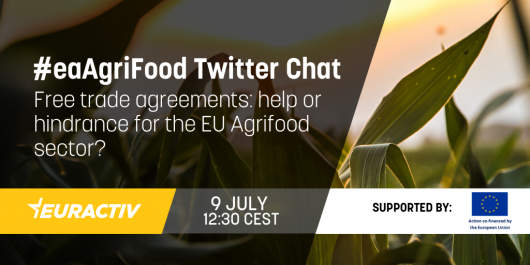 #eaAgriFood Twitter Chat | Free trade agreements: help or hindrance for the EU Agrifood sector?